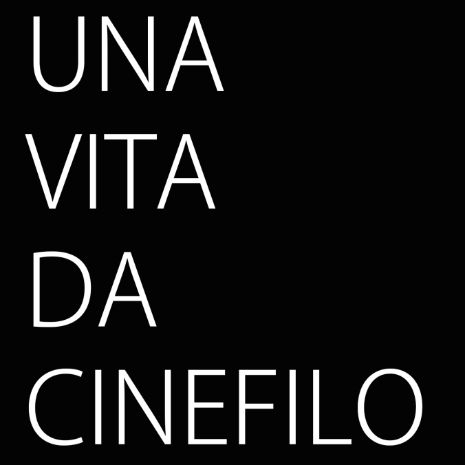 Una Vita da Cinefilo